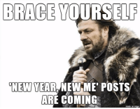New Year New Me: BRACE YOURSELF  NEW YEAR NEW ME  POSTS  ARE COMING  made on inngur