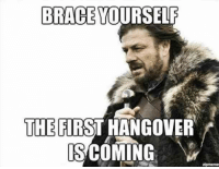 """Brace yourself. The first hangover is coming."" #newyear #2019 #resolutions #newyearseve #happynewyear #newyearsquotes #quotes #memes Follow us on Pinterest: www.pinterest.com/yourtango: BRACE YOURSELF  THE FIRST HANGOVER  S COMING ""Brace yourself. The first hangover is coming."" #newyear #2019 #resolutions #newyearseve #happynewyear #newyearsquotes #quotes #memes Follow us on Pinterest: www.pinterest.com/yourtango"
