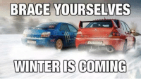 Frosty mornings have started... Car memes: BRACE YOURSELVES  WINTER IS COMING Frosty mornings have started... Car memes