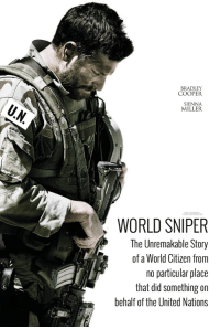 Ryan Gosling's next big film.: BRADLEY  COOPER  SIENNA  MILLER  WORLD SNIPER  The Unremakable Story  of a World Citizen from  no particular place  that did something on  behalf of the United Nations Ryan Gosling's next big film.