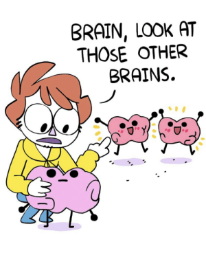 All credit to Shen @ Bluechair https://m.webtoons.com/en/comedy/bluechair/ep-101-apparition/viewer?title_no=199&episode_no=124: BRAIN, LOOK AT  THOSE OTHER  BRAINS. All credit to Shen @ Bluechair https://m.webtoons.com/en/comedy/bluechair/ep-101-apparition/viewer?title_no=199&episode_no=124