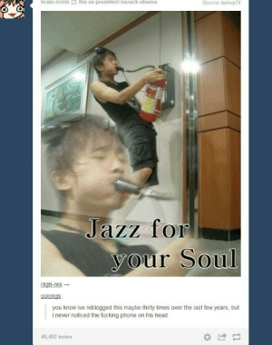 Jazz for your soul: brain-mints the-us-president-barack-obama  Source: bebop74  JaZz fof  your Soul  High-res  oolongs  you know ive reblogged this maybe thirty times over the last few years, but  i never noticed the fucking phone on his head  40,492 notes Jazz for your soul