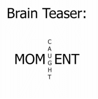 can you guess it?: Brain Teaser:  MOMENT can you guess it?