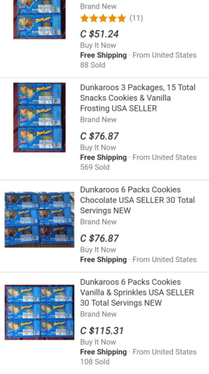 throwbackblr:  wassup-bihh:  throwbackblr:  Lol yall dummies out here selling drugs… Dunkaroos is where the real money is. 😂😎  I really need to know…WHO??  Me thats who…..Who gonna hook me up?: Brand New  C $51.24  Buy It Novw  Free Shipping From United States  88 Sold  Dunkaroos 3 Packages, 15 Total  Snacks Cookies & Vanilla  Frosting USA SELLER  Brand New  C $76.87  Buy It Novw  Free Shipping From United States  569 Sold  Dunkaroos 6 Packs Cookies  Chocolate USA SELLER 30 Total  Servings NEW  Brand New  C $76.87  Buy It Novw  Free Shipping From United States  Dunkaroos 6 Packs Cookies  Vanilla & Sprinkles USA SELLER  30 Total Servings NEW  Brand New  C $115.31  Buy It Novw  Free Shipping From United States  108 Sold throwbackblr:  wassup-bihh:  throwbackblr:  Lol yall dummies out here selling drugs… Dunkaroos is where the real money is. 😂😎  I really need to know…WHO??  Me thats who…..Who gonna hook me up?