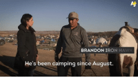 Ironic, Memes, and Army: BRANDON IRON HA  He's been camping since August. BREAKING: In a major win for #NoDAPL activists, the U.S. Army Corps has denied a key permit for the Dakota Access Pipeline to drill under the Missouri River.  This is how to fight a pipeline: