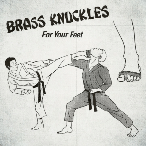 For self-defense only.: BRASS KNOCKLES  For Your Feet For self-defense only.