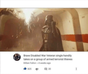 Vader. The true hero by kearnel81 MORE MEMES: Brave Disabled War Veteran single handily  takes on a group of armed terrorist thieves  Killian Fallon 4 weeks ago Vader. The true hero by kearnel81 MORE MEMES