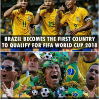 Fifa, Memes, and Soccer: BRAZIL BECOMES THE FIRST COUNTRY  TO QUALIFY FOR FIFA WORLD CUP 2018 Congratulation Brazil ⚽️⚽️ Follow @instatroll.soccer