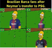 LOL no hate though. All in good fun. Neymar PSG FCBARCELONA laliga FCB Barcelona Barca LuisSuarez leomessi Messi lionelmessi GerardPique Pique SeQueda ucl ChampionsLeague BallondOr NeymarJr: Brazilian Barca fans after  Neymar's transfer to P$G.  Fans  Rakuten  akuter  Fly  mirates LOL no hate though. All in good fun. Neymar PSG FCBARCELONA laliga FCB Barcelona Barca LuisSuarez leomessi Messi lionelmessi GerardPique Pique SeQueda ucl ChampionsLeague BallondOr NeymarJr