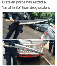 "Drug Dealer, Memes, and Police: Brazilian police has seized a  ""small knife"" from drug dealers  E-4880  PO So ichigo became a drug dealer"