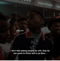 Memes, Shit, and Tbh: brazy.tbh  brazy.tbh  I don't like asking people for shit, they be  too quick to throw shit in ya face... ❌ 🧢