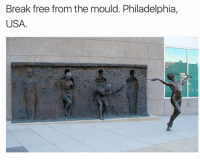Memes, 🤖, and Break Free: Break free from the mould. Philadelphia  USA How incredible is this 🙌🏼 . . art instalike instamood instagood life lifequotes love
