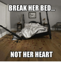 More at Adult Funnies: BREAK HER BED  NOT HER HEART More at Adult Funnies
