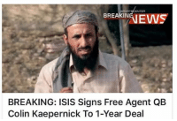 BREAKIN  BREAKING: ISIS Signs Free Agent QB  Colin Kaepernick To 1-Year Deal -Duke