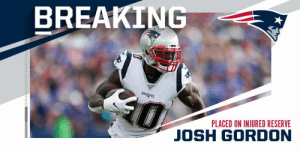 Patriots place WR Josh Gordon (knee) on injured reserve. https://t.co/LM2n2eumju: BREAKING  0  PATRIOTS  PLACED ON INJURED RESERVE  JOSH GORDON Patriots place WR Josh Gordon (knee) on injured reserve. https://t.co/LM2n2eumju