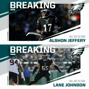 Eagles WR Alshon Jeffery and tackle Lane Johnson have been ruled out for the game. #NYGvsPHI https://t.co/vA46Oq7NA2: BREAKING  17  WILL NOT RETURN  ALSHON JEFFERY   BREAKING  94  65  WILL NOT RETURN  LANE JOHNSON Eagles WR Alshon Jeffery and tackle Lane Johnson have been ruled out for the game. #NYGvsPHI https://t.co/vA46Oq7NA2