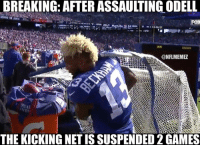 Nfl, Break, and Game: BREAKING: AFTER ASSAULTING ODELL  FOX  CONFLMEMEZ  THE KICKINGNETISSUSPENDED2 GAMES But should the kicking net have been suspended longer? 😂