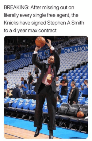 Stephen A. Smith: BREAKING: After missing out on  literally every single free agent, the  Knicks have signed Stephen A Smith  to a 4 year max contract  115  OKLAHOM  WELC ME  TEA  JANILY  FANL  4Traks Ginadsinah