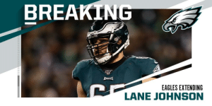 BREAKING: @Eagles, RT @LaneJohnson65 agree to terms on four-year, $72M extension, the largest contract for an offensive lineman in history on a per-year and guarantee basis. (via @MikeGarafolo) https://t.co/6A2br1D83a: BREAKING  BAGLES  EAGLES EXTENDING  LANE JOHNSON BREAKING: @Eagles, RT @LaneJohnson65 agree to terms on four-year, $72M extension, the largest contract for an offensive lineman in history on a per-year and guarantee basis. (via @MikeGarafolo) https://t.co/6A2br1D83a