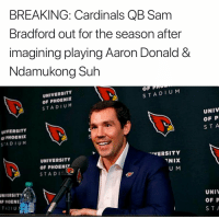 "Cardinals, Phoenix, and Sam Bradford: BREAKING: Cardinals QB Sam  Bradford out for the season after  imagining playing Aaron Donald &  Ndamukong Suh  UNIVERSITY  OF PHOENIX  STADIUM  OF  STADIUM  VERSITY  FPHOENIX  SIADIU M  UNIV  OF P  STA  UNIVERSITY  OF PHOENIY  STADI  ""VERSITY  NIX  U M  UNIVERSITY  UNI  OF P  STA  ADIU  SE 😂😂😂 https://t.co/1Cms5anGIp"