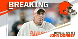 Browns and GM John Dorsey mutually part ways after two seasons. https://t.co/J4KORYV1Xu: BREAKING  CLEVEL  BROWNS PART WAYS WITH  JOHN DORSEY Browns and GM John Dorsey mutually part ways after two seasons. https://t.co/J4KORYV1Xu