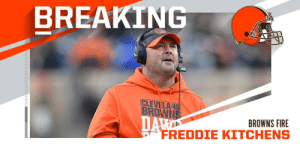 Browns fire head coach Freddie Kitchens. https://t.co/BrX20NXcgn: BREAKING  CLEVELAND  BROWIS  DA  FREDDIE KITCHENS  BROWNS FIRE Browns fire head coach Freddie Kitchens. https://t.co/BrX20NXcgn