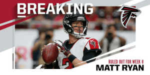 Falcons QB Matt Ryan ruled out (ankle) Week 8 vs. Seahawks. https://t.co/PBvLK4m1X0: BREAKING  FALCON  FAL  RULED OUT FOR WEEK 8  MATT RYAN Falcons QB Matt Ryan ruled out (ankle) Week 8 vs. Seahawks. https://t.co/PBvLK4m1X0