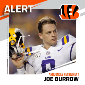 BREAKING: In a shocking turn of events, Joe Burrow has announced his retirement from football https://t.co/lG3GU436Fb: BREAKING: In a shocking turn of events, Joe Burrow has announced his retirement from football https://t.co/lG3GU436Fb