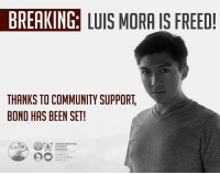 Community, Memes, and Angel: BREAKING: LUIS MORA IS FREED!  THANKS TO COMMUNITY SUPPORT,  BOND HAS BEEN SET!  UNIVERSITY  OF CALIFORNIA  BERKELEY BREAKING: Luis Angel Villota-Mora is freed on bond! Luis is an undocumented student who was detained by ICE about 2 weeks ago. . Thanks to the incredible amount of support the community has displayed-from calls, to letters, to donations to the bond fund-Luis will be able to reunite with his partner and continue his studies at UCBerkeley! ❤️🙌🏽✊🏾 . We are hopeful that this display of community support will serve as a mold for us moving forward, being ever vigilant in the ways in which the current administration targets our immigrant communities. FreeLuis VIA The Undocumented Student Program at UC Berkeley cleanDreamAct ProtectTPS HereToStay DreamActNow