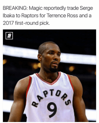 👀 nbamemes nba raptors magic via @TheScore: BREAKING: Magic reportedly trade Serge  lbaka to Raptors for Terrence Ross and a  2017 first-round pick  PTO 👀 nbamemes nba raptors magic via @TheScore