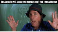 Breaking News...  NFL Memes: BREAKING NEWS: 49ers FIND REPLACEMENT FOR JIM HARBAUGH Breaking News...  NFL Memes