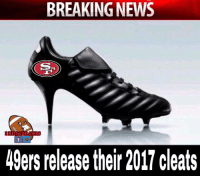 Memes, Breaking News, and 49er: BREAKING NEWS  49ers release their 2017 cleats After going 2-14, maybe these will help !! LOL  #Area29