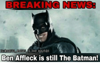 LOL, suck this for those people who were calling me a fanboy, a denial! Batman Superman WonderWoman TheFlash GreenLantern Aquaman Cyborg Shazam MartianManHunter GreenArrow BlackCanary Mera JusticeLeague Darkseid SteppenWolf LexLuthor DCEU Joker HarleyQuinn Deathstroke Deadshot Nightwing RedHood: BREAKING NEWS:  Ben Affleck is still The Batman! LOL, suck this for those people who were calling me a fanboy, a denial! Batman Superman WonderWoman TheFlash GreenLantern Aquaman Cyborg Shazam MartianManHunter GreenArrow BlackCanary Mera JusticeLeague Darkseid SteppenWolf LexLuthor DCEU Joker HarleyQuinn Deathstroke Deadshot Nightwing RedHood