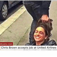 breakingnews @chrisbrownofficial: BREAKING NEWS  Chris Brown accepts job at United Airlines breakingnews @chrisbrownofficial