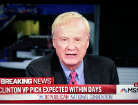 True to character, Chris Matthews remained completely oblivious.: BREAKING NEWS  CLINTON VP PICK EXPECTED WITHIN DAYS  REPUBLICAN NATIONAL CONVENTION  MSN True to character, Chris Matthews remained completely oblivious.