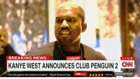 "Club, Kanye, and News: BREAKING NEWS  Colgate  LIVE  KANYE WEST ANNOUNCES CLUB PENGUIN 2 CN  DOW170.69  This shit gonna be lowkey exclusive"" Black Science Guy  ON.com  由由由由由""-obama : SITUATION ROOM"
