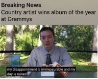 Grammys, News, and Breaking News: Breaking News  Country artist wins album of the year  at Grammys  my disappointment is immeasurable and my  day is ruined
