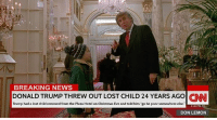 """CLINTON NEWS NETWORK! Sent by Tristan, a supporter. #NextFakeTrumpVictim: BREAKING NEWS  DONALD TRUMP THREW OUT LOST CHILD 24 YEARS AGO CNN  Trump had a lost child removed from the Plaza Hotel on Christmas Eve and told him """"go be poor somewhere else.  9:05 PM  DON LEMON CLINTON NEWS NETWORK! Sent by Tristan, a supporter. #NextFakeTrumpVictim"""