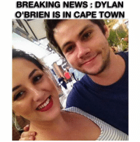 Africa, Dylan O'Brien, and Memes: BREAKING NEWS: DYLAN  O'BRIEN IS IN CAPE TOWN Do you guys want to meet @dylanobrienigofficial ? Well if you live in Cape Town ( South Africa ) you can 😜