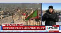Memes, Access, and Breaking News: BREAKING NEWS  LIVE  CONSTRUCTION OF DAKOTA ACCESS PIPELINE WILL STOP  MSNBC  O CUBA'S RAUL CASTRO OR IRAN'S HASAN ROUHANI. THIS IS AN IMPROVEM 3:01 PM CT