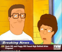 Hey guys im a new admin Poth: Breaking News  LIVE Hank Hill and Peggy Hill Found High Behind Arlen  Propane!  EXCLUSIVE Hey guys im a new admin Poth