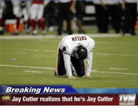 Jay Cutler and the Bears lose again.   Credit: Anthony Rivera: Breaking News  LIVE  Jay Cutler realizes that he's Jay Cutler TVM  EXCLUSIVE Jay Cutler and the Bears lose again.   Credit: Anthony Rivera