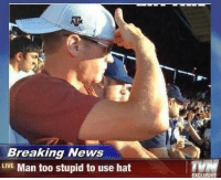 Memes, News, and Breaking News: Breaking News  LIVE Man too stupid to use hat  EXCLUSIVE His sunglasses are useless too I guess via /r/memes https://ift.tt/2wur8ya