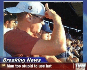 Dank, Memes, and News: Breaking News  LIVE Man too stupid to use hat  EXCLUSIVE His sunglasses are useless too I guess by thePotatoRises MORE MEMES