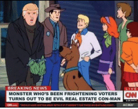 Memes, Monster, and News: BREAKING NEWS  LIVE  MONSTER WHO'S BEEN FRIGHTENING VOTERS CAN!  TURNS OUT TO BE EVIL REAL ESTATE CON-MAN  WOULD HAVE GOTTEN A  ITH IT IF IT WEREN'T FOR THESE M  AC360'  N)