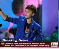"""Alive, Justin Bieber, and Memes: Breaking News  LIVE More sad news from the music industry, Justin  Bieber was found alive in his apartment earlier today. EXCLUSIVE <p>another sad news via /r/memes <a href=""""http://ift.tt/2uitI9T"""">http://ift.tt/2uitI9T</a></p>"""