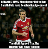Gareth Bale, Memes, and News: BREAKING NEWS: Manchester United And  Gareth Bale Have ReachedAnAgreement  INSTATROLL  SOCCER  CHEVRO  They Both Agreed That The  Transfer Will Never Happen Tag Manchester United fans 👆 Follow @instatroll.soccer
