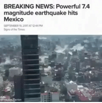 Dove, Memes, and News: BREAKING NEWS: Powerful 7.4  magnitude earthquake hits  Mexico  SEPTEMBER 19,2017 AT 1244 PM  Signs of the Times  @Freedom Faction 🇲🇽💔 A powerful earthquake has jolted MexicoCity - measuring magnitude 7.4 according to the US Geological Survey - causing buildings to sway sickeningly on the anniversary of a 1985 quake that did major damage to the capital. The extent of damage or injuries was not immediately clear, but people fled office buildings along the central Reforma Avenue. Mexico's seismological agency estimated its preliminary magnitude at 6.8 and said its centre was east of the city in the state of Puebla. Pictures fell from walls and objects were shaken off of flat surfaces. Some people dove for cover under desks. A video that appear to show the earthquake in action show lights swaying above people crowding into hallways for safety, and then those lights seeming to lose power.
