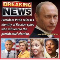 Memes, Presidential Election, and 🤖: BREAKING  NEWS  President Putin releases  identity of Russian spies  who influenced the  presidential election.  www.SILENGEisGONSENT.net