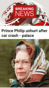 Prince: BREAKING  NEWS  Prince Philip unhurt after  car crash - palace